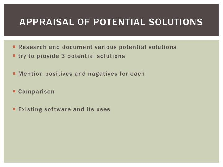 Appraisal of potential solutions