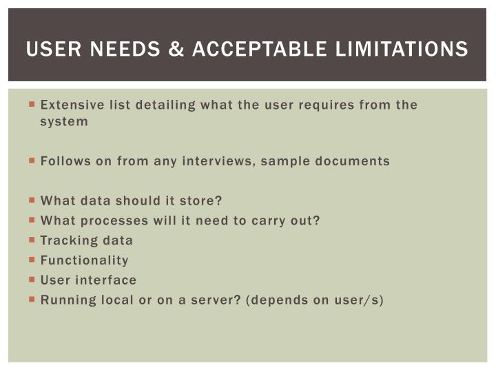 User needs & acceptable limitations