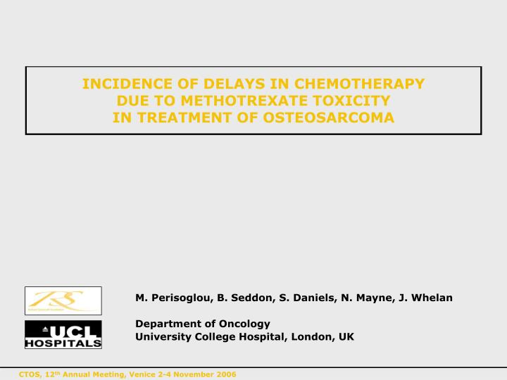 incidence of delays in chemotherapy due to methotrexate toxicity in treatment of osteosarcoma n.