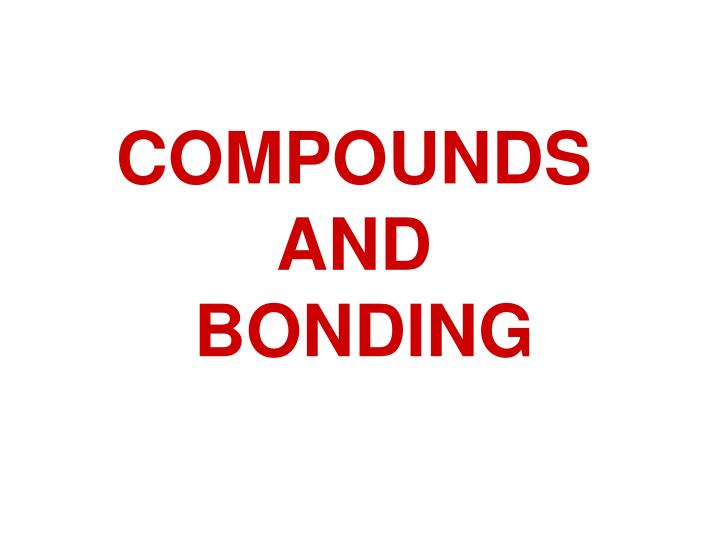 compounds and bonding n.