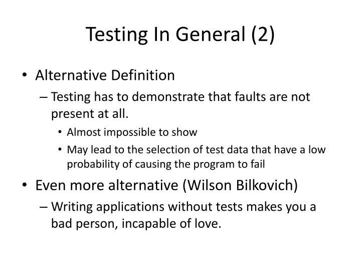 Testing In General (2)