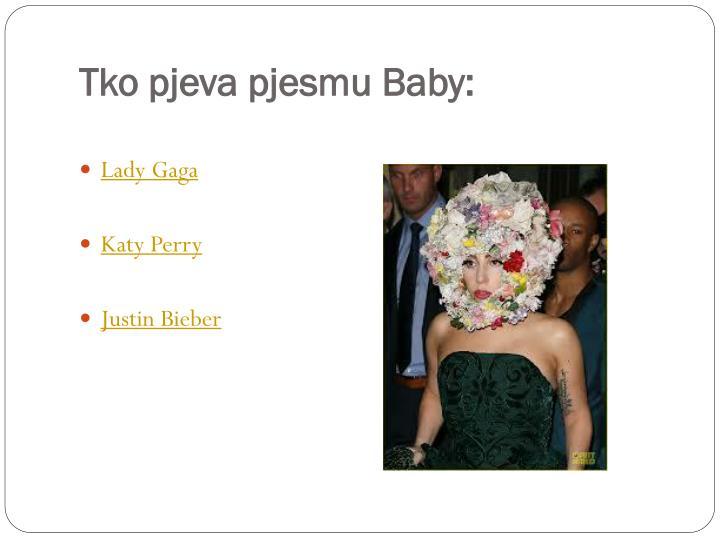 Tko pjeva pjesmu Baby: