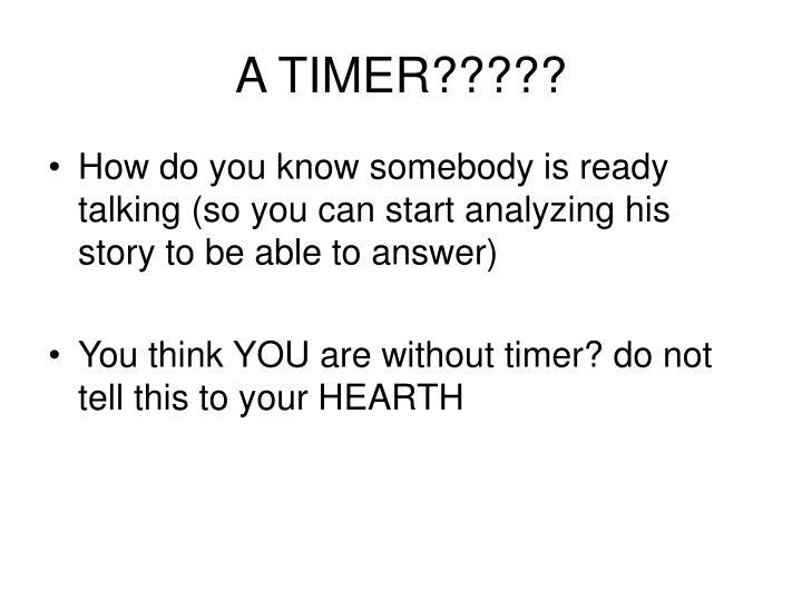 A TIMER?????