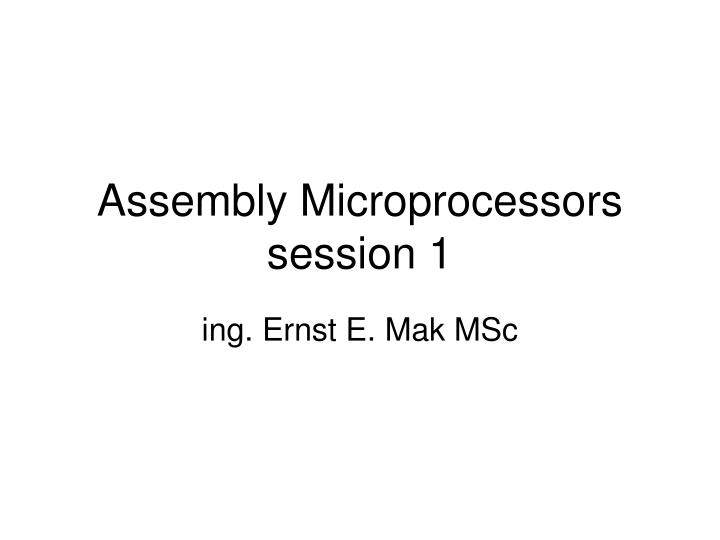 Assembly microprocessors session 1