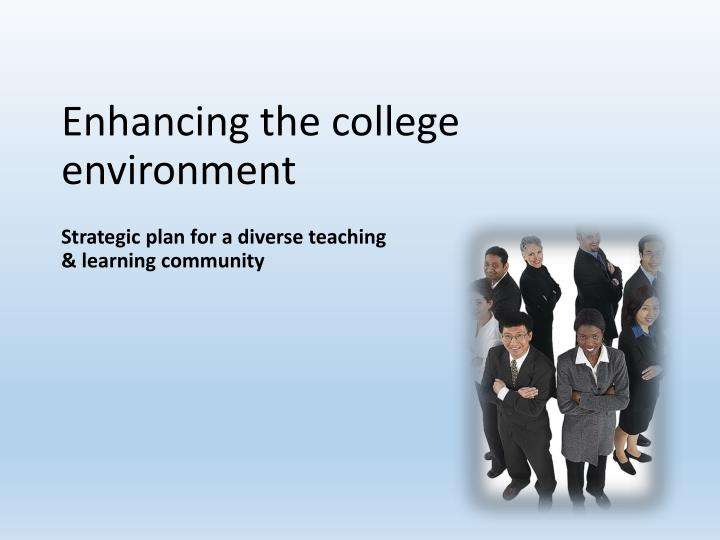 enhancing the college environment n.