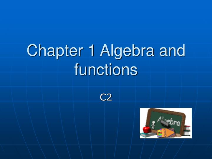 Chapter 1 algebra and functions