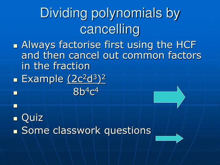 Dividing polynomials by cancelling