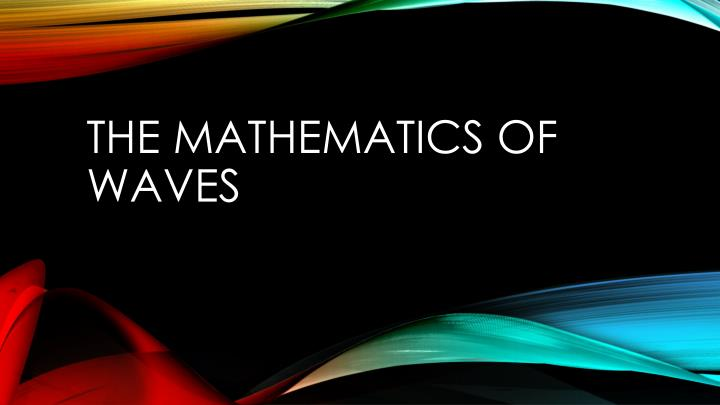 the mathematics of waves n.