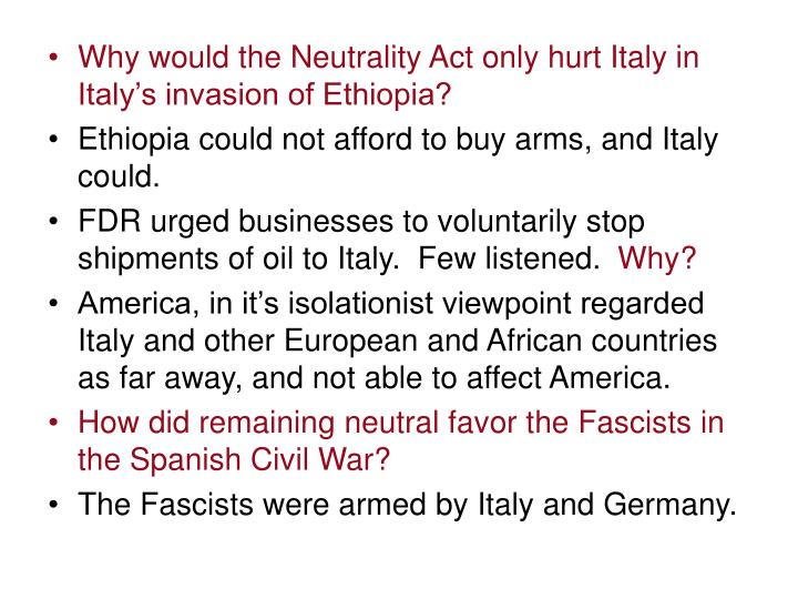 Why would the Neutrality Act only hurt Italy in Italy's invasion of Ethiopia?