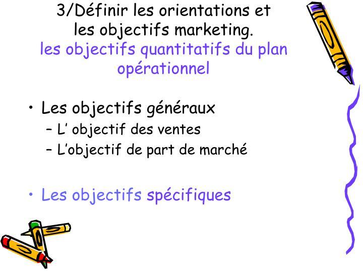 3/Définir les orientations et