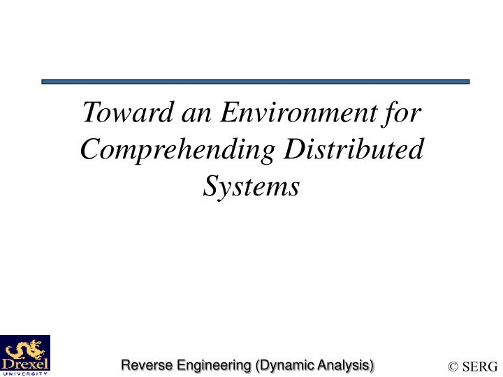 Toward an environment for comprehending distributed systems
