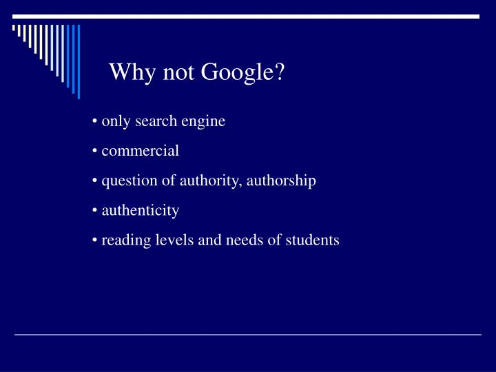 Why not Google?