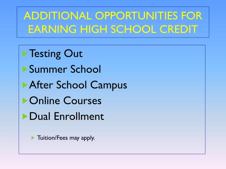 ADDITIONAL OPPORTUNITIES FOR EARNING HIGH SCHOOL CREDIT