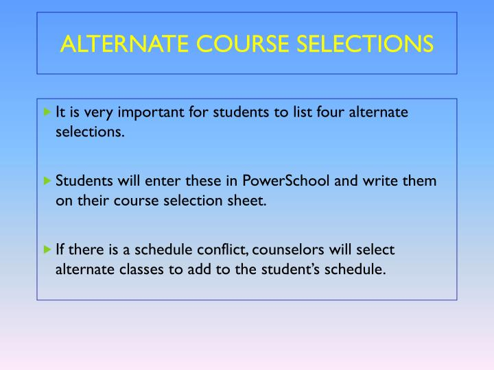 ALTERNATE COURSE SELECTIONS