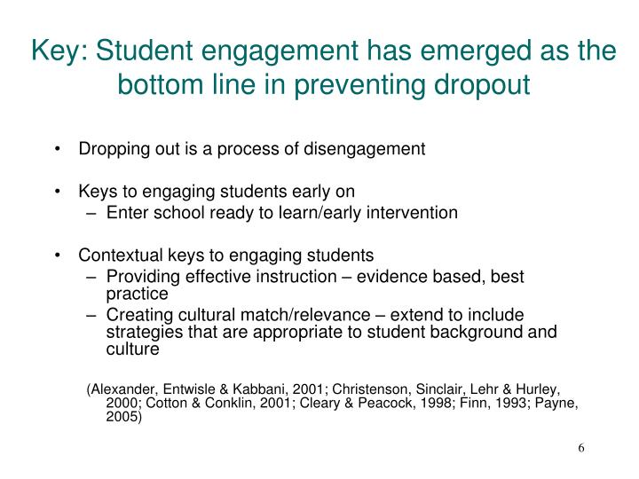 Key: Student engagement has emerged as the bottom line in preventing dropout