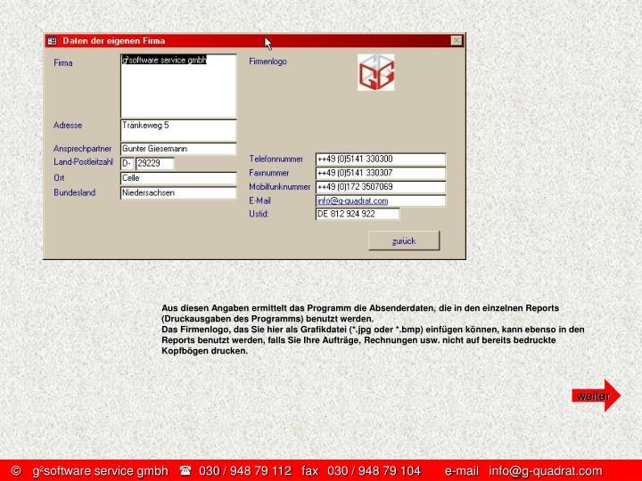 Aus diesen Angaben ermittelt das Programm die Absenderdaten, die in den einzelnen Reports (Druckausgaben des Programms) benutzt werden.
