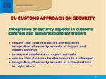 eu customs approach on security