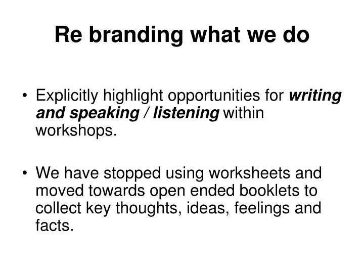 Re branding what we do
