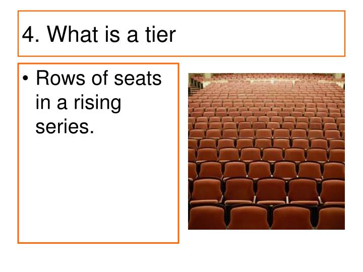 4. What is a tier