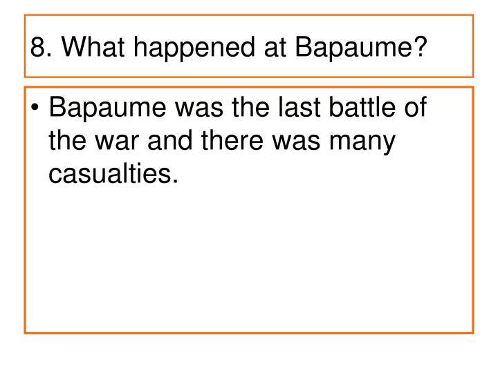8. What happened at Bapaume?