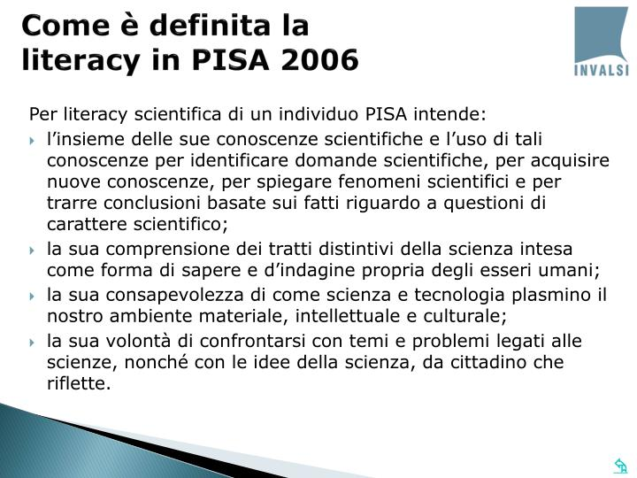 Come è definita la literacy in PISA 2006