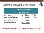contribution margin approach