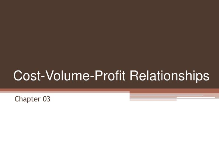 cost volume profit relationships n.
