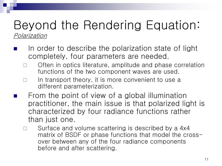 Beyond the Rendering Equation: