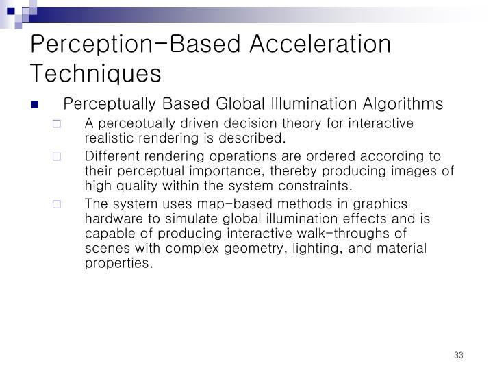 Perception-Based Acceleration Techniques