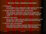 security policy sebaiknya berisikan