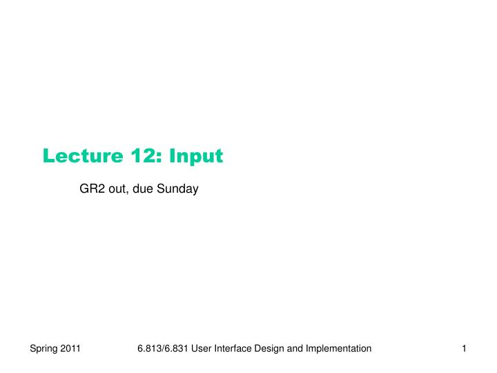 lecture 12 input