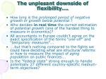 the unplesant downside of flexibility