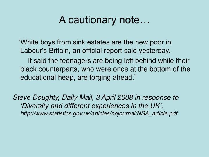 A cautionary note…