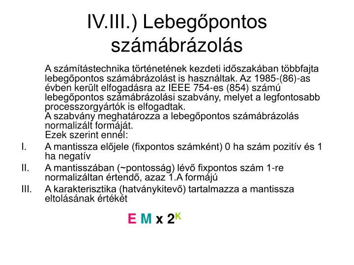 IV.III.) Lebegőpontos számábrázolás