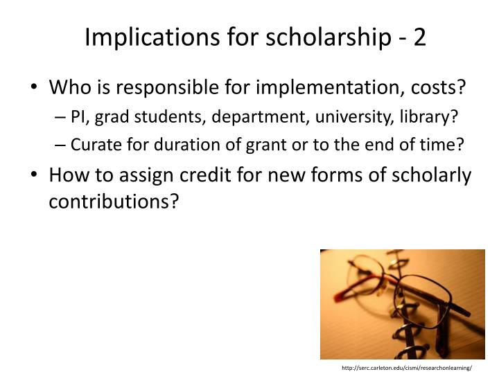 Implications for scholarship - 2