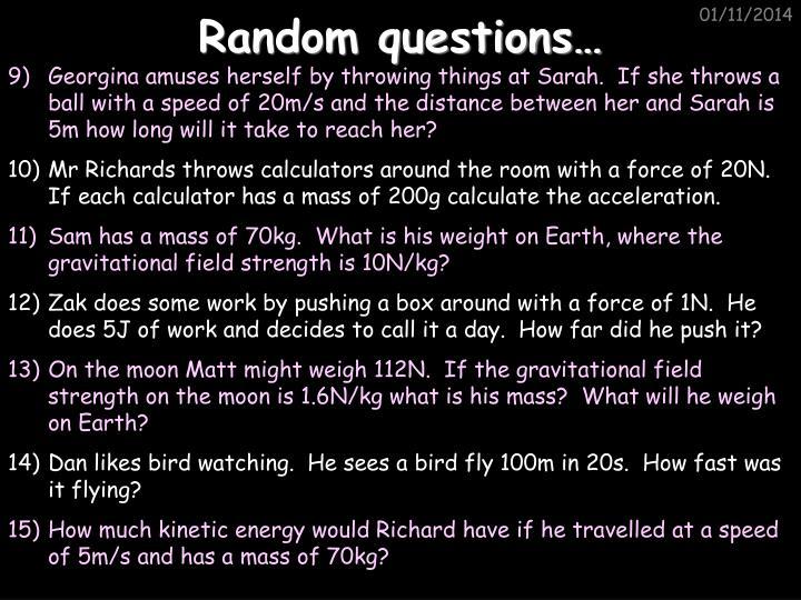 Random questions…