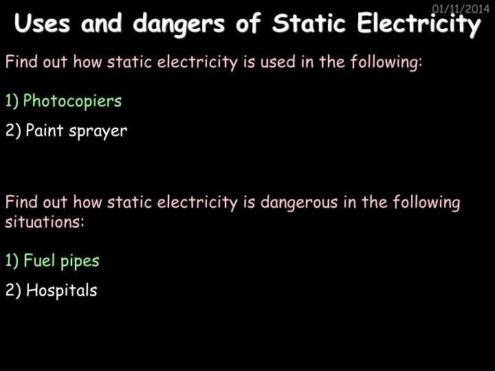 Uses and dangers of Static Electricity