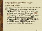 fingerprinting methodology the fin probe