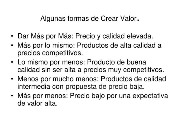 Algunas formas de Crear Valor