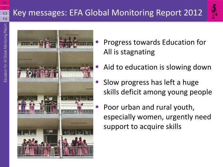 Key messages: EFA Global Monitoring Report 2012