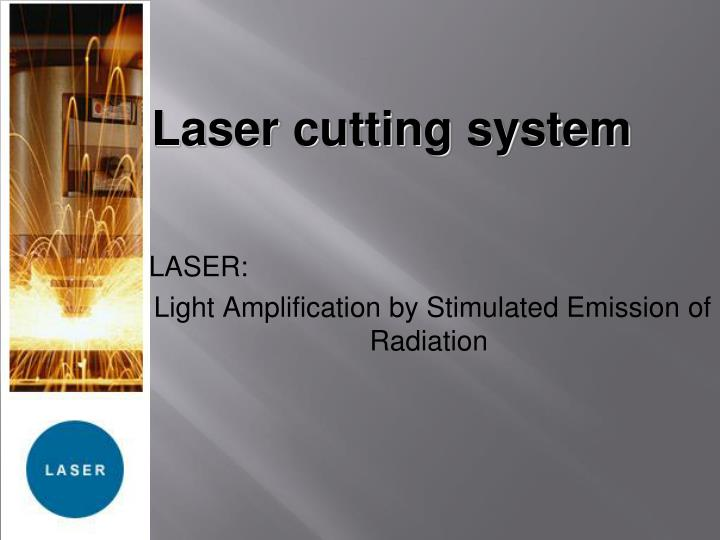 Ppt laser cutting system powerpoint presentation id6058612 laser cutting system toneelgroepblik Image collections