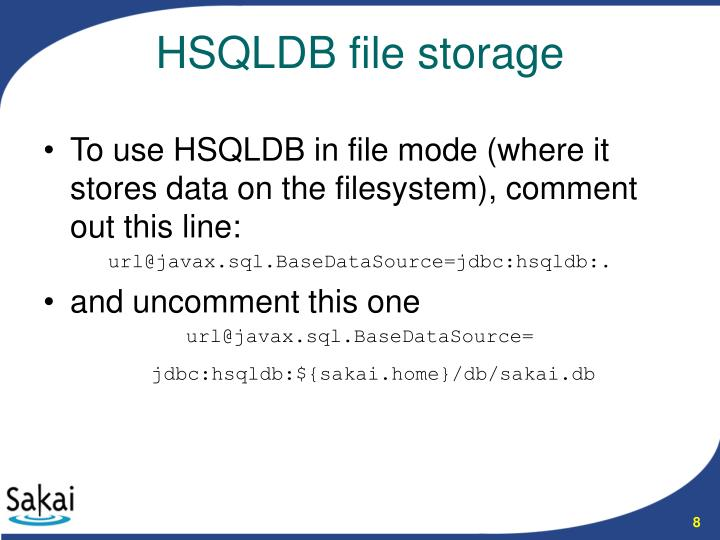To use HSQLDB in file mode (where it stores data on the filesystem), comment out this line: