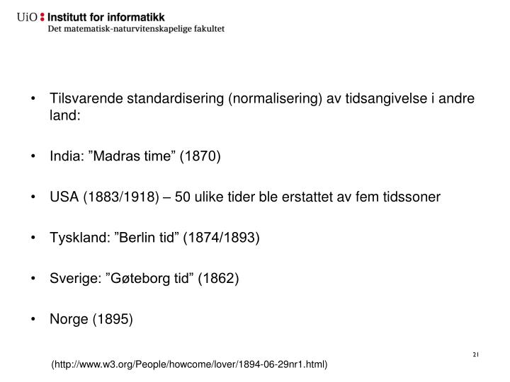 Tilsvarende standardisering (normalisering) av tidsangivelse i andre land: