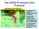 the goes r volcanic ash products1