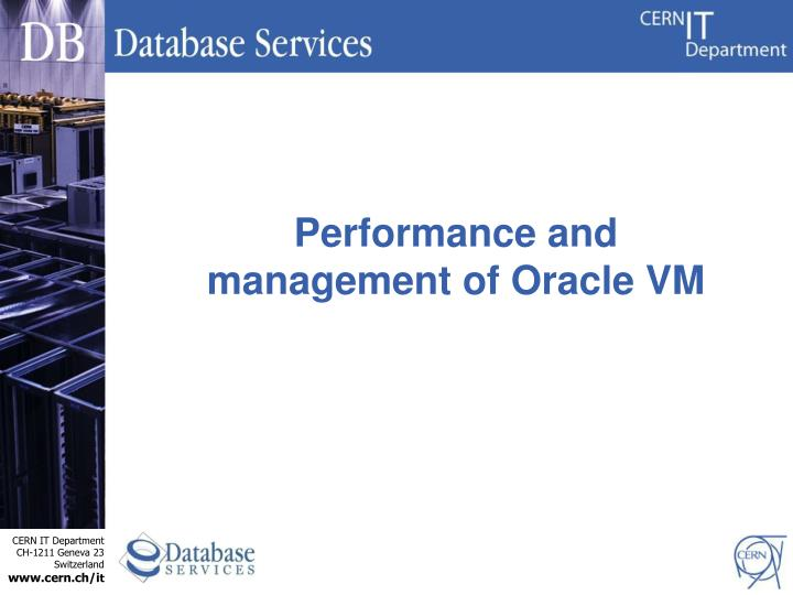 Performance and management of Oracle VM