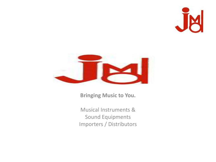 bringing music to you musical instruments sound equipments importers distributors n.