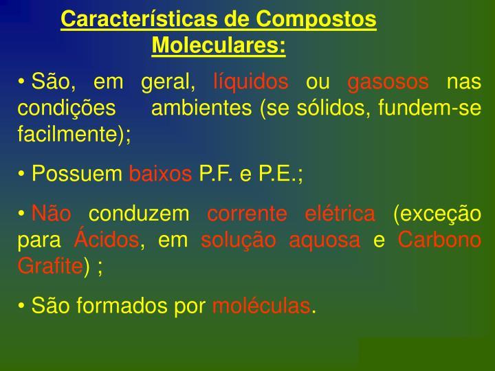 Características de Compostos Moleculares: