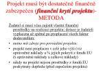 projekt mus b t dostate n finan n zabezpe en finan n kryt projektu metoda