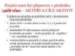 projekt mus b t p ipraven v p edstihu za t v as akt i a c le aktivit