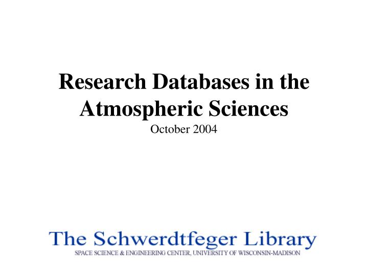 research databases in the atmospheric sciences october 2004 n.